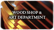 Wood Shop and Art Department